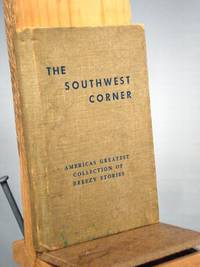 The Southwest Corner: America's Greatest Collection of Breezy Stories