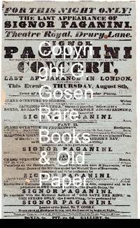 image of For This Night Only! The Last Appearance of Signor Paganini! Theatre Royal, Drury Lane. Signor Paganini Begs Respectfully to Inform the Nobility, Gentry, and the Public in General, that He Intends  Giving One More Concert, Being Positively His Last Appearance in London, Which Will Take Place This Evening, Thursday, August 8th, in the Course of Which He will Perform Some of His Most Established and Popular Pieces. [1833]