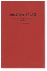 The Story of Jazz: an Account of the Origin and Development of Hot Music