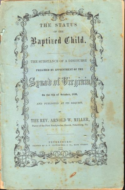 Petersburg, Va: Printed by A. F. Crutchfield & Co, 1860. First Edition. Wraps. Good. Approx. 9