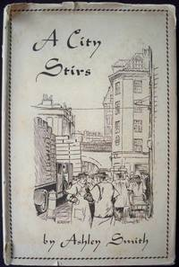 A CITY STIRS by  Ashley Smith - Hardcover - Revised & Illustrated Edition - 1951 - from Champ & Mabel Collectibles and Biblio.com