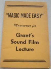 Magic Made Easy Manuscript For Grant 39 S Sound Film Lecture