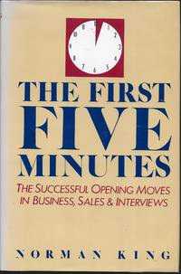 """image of """"The First Five Minutes: The Sucessful Opening Moves in Business, Sales & Interviews """""""