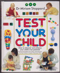 TEST YOUR CHILD : How to Discover and Enhance Your Child's True Potential