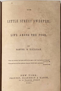 The Little Street Sweeper; or Life Among the Poor, by Samuel B Halliday