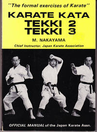 Karate Kata Tekki 3 Tekki 3 by  M Nakayama - Paperback - 5th Printing - 1974 - from John Thompson (SKU: 3081)