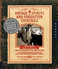 image of Vintage Spirits and Forgotten Cocktails : From the Alamagoozlum to the Zombie 100 Rediscovered Recipes and the Stories Behind Them