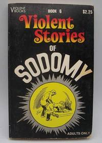 image of Violent Stories of Sodomy (Violent Books Book 6)
