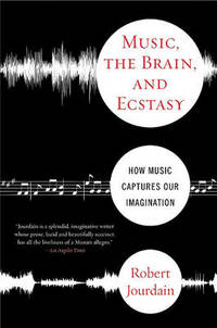 image of Music, the Brain and Ecstasy: How Music Captures Our Imagination