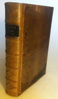History of the Conquest of Mexico. With a Preliminary view of the ancient Mexican civilization, and the life of the conqueror, Hernando Cortes by  William H Prescott - New and Revised Edition - 1892 - from Nudelman Rare Books and Biblio.co.uk