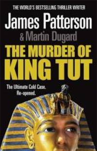 The Murder of King Tut by James Patterson - Paperback - 2009-08-13 - from Books Express and Biblio.com