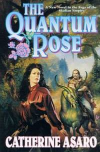 The Quantum Rose by Catherine Asaro - Hardcover - 2000 - from ThriftBooks and Biblio.com