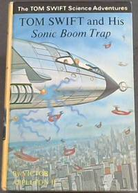 Tom Swift and His Sonic Boom Trap by  Victor Appleton II - First Edition - 1969 - from Chapter 1 Books and Biblio.com