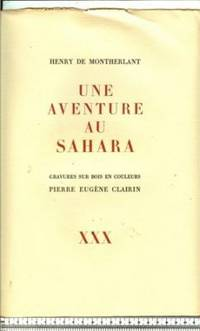 Une Aventure au Sahara: Gravures sur bois en couleur par Pierre Eugene Clairin