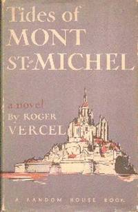 Tides Of Mont St. Michel by  Roger    Translated from the French By Warre Bradley Wells Vercel  - First  Edition  - 1938  - from Gilt Edge Books (SKU: B842)