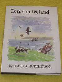 Poyser, Birds in Ireland by Clive D Hutchinson - First Edition - 1989 - from Pullet's Books (SKU: 000731)