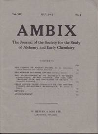 Ambix. The Journal of the Society for the History of Alchemy and Early Chemistry Vol. XIX, No. 2. July, 1972 by Anon - Paperback - from In De Ronde Toren and Biblio.com.au