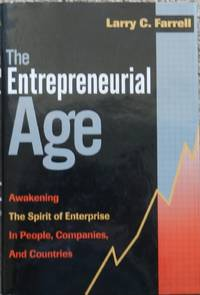 The Entrepreneurial Age : Awakening the Spirit of Enterprise in People, Companies, and Countries