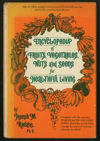 Encyclopedia of Fruits, Vegetables, Nuts and Seeds for Healthful Living