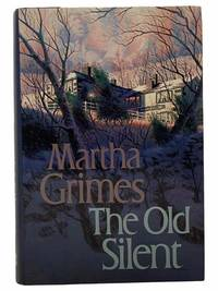 The Old Silent by  Martha Grimes - First Edition - 1989 - from Yesterday's Muse, ABAA, ILAB, IOBA (SKU: 2308212)