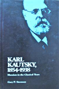 image of Karl Kautsky, 1854-1938. Marxism in the Classical Years