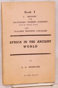 Africa in the ancient world: book I a history for secondary modern schools and teacher training colleges