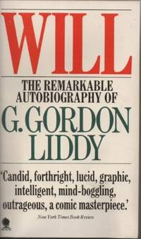 Will: The Autobiography of the Man Who Organised the Watergate Break-in by  G. Gordon Liddy - Paperback - from World of Books Ltd and Biblio.com