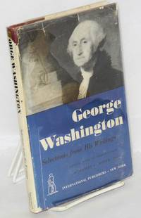 image of George Washington; selections from his writings. Edited, with an introduction by Philip S. Foner