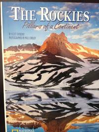 The Rockies Pillars of a Continent by Thybony, Scott - 1966