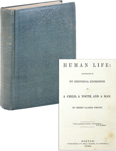 Boston: Bela Marsh, 1849. First Edition. Hardcover. Part autobiography, part personal philosophy by ...