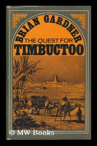 The Quest for Timbuctoo by  Brian Gardner - First Edition - 1968 - from MW Books Ltd. (SKU: 90039)