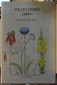 image of Wild Flower Diary; A Memorial Volume Compiled from Articles Published in the 'Junior Age' During Periods 1960 -- 64 are