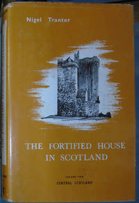 image of The Fortified House in Scotland: Central Scotland v. 2