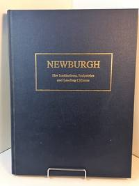Newburgh- Her Institutions, Industries and Leading Citizens