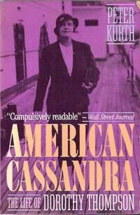American Cassandra__ The Life of Dorothy Thompson