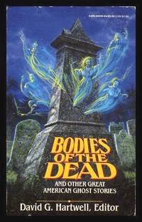 BODIES OF THE DEAD - and Other Great American Ghost Stories