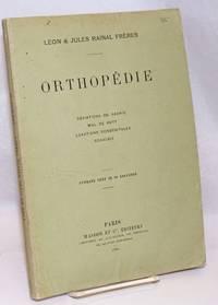 Orthopedie: Deviations du Rachis; Mal de Pott; Luxations Congenitales; Coxalgie. Ouvrage Orne de 98 Gravures