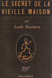 Le secret de la vieille maison by charteris leslie 1951 for A la vieille maison fradet