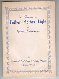 A Treatise On Father-Mother Light As Golden Experiences