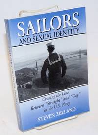 Sailors and Sexual Identity: crossing the line between straight and gay in the U.S. Navy