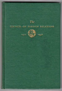 The Council on Foreign Relations 1921-1946. A Record of Twenty-Five Years