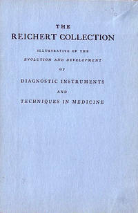 The Reichert Collection, Illustrative of the Evolution and Development of Diagnostic Instruments and Techniques in Medicine