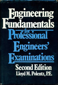 ENGINEERING FUNDAMENTALS FOR PROFESSIONAL ENGINEERS' EXAMINATIONS (2nd Edition) by  Lloyd M Polentz - 2nd Edition, First Thus - 1979 - from 100 POCKETS and Biblio.com