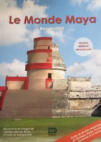 Le monde Maya reconstruit