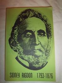 The Voice of One Crying in the Wilderness: Sidney Rigdon, Religious Reformer, 1793-1876