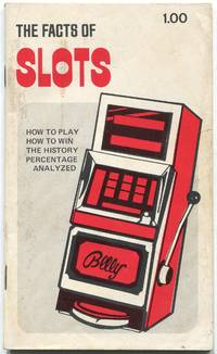 image of The Facts of Slots: An Introduction to Slot Machines as Played in Legal Casinos Throughout the World