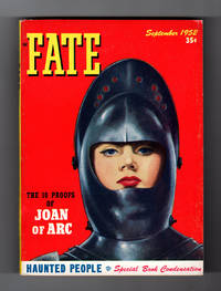 image of Fate Magazine - True Stories of the Strange and The Unknown. September, 1952. Ten Proofs of Joan of Arc; Mundurucu's Ghost Arrow; Vision of Kinniston; Wheel of Light at Sea; Ghost Planes of World War II; The Bell Witch