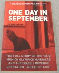 """image of One Day In September:   The Full Story of the 1972 Munich Olympics  Massacre and the Israeli Revenge Operation """"Wrath of God"""""""