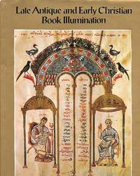 Late Antique And Early Christian Book Illumination by Kurt Weitzmann - First Edition - 1977 - from Thomas Savage, Bookseller (SKU: 010070)