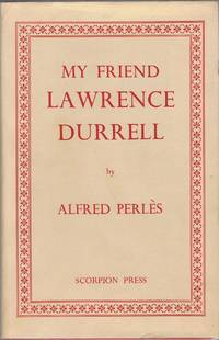 MY FRIEND LAWRENCE DURRELL: AN INTIMATE MEMOIR ON THE AUTHOR OF THE ALEXANDRIAN QUARTET